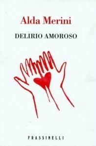 Alda Merini, Delirio Amoroso
