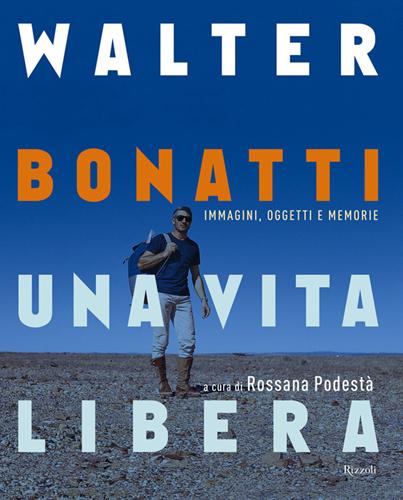 Walter Bonatti, Una vita libera