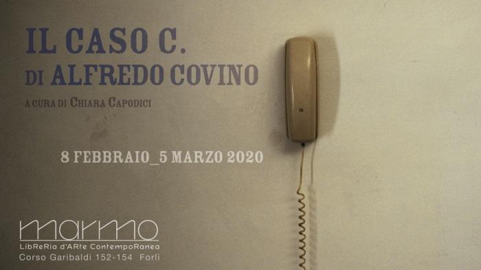 """Inaugurazione """"Il Caso C."""" di Alfredo Covino"""